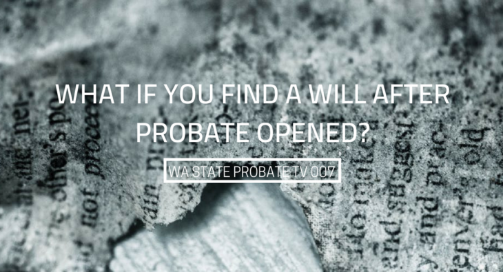 What if you find a will after probate is opened wa state probate what if you find a will after probate is opened wa state probate tv 007 solutioingenieria Image collections